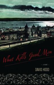 What Kills Good Men by David Hood (Nimbus/Vagrant, 2015)