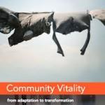 Community Vitality by Ann Dale, et al (Fernweh Press, 2015)